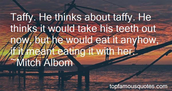 Quotes About Taffy