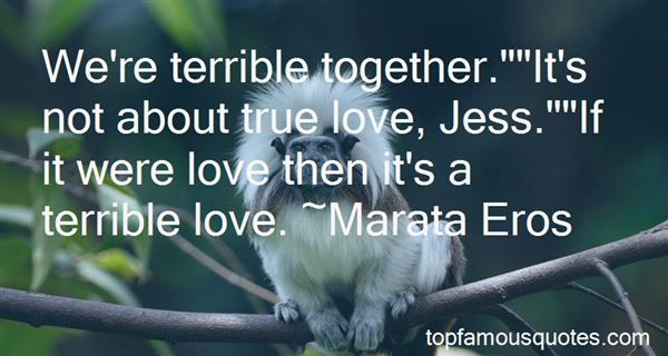 Quotes About Terrible Love