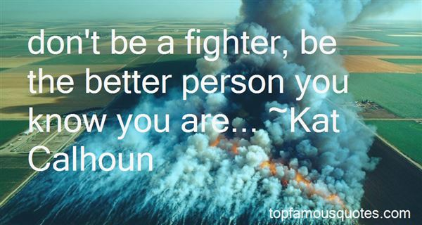 Quotes About The Better Person