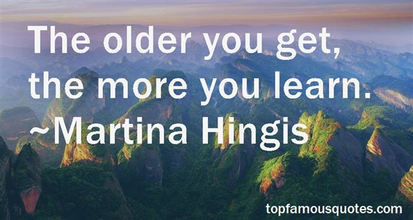 Quotes About The Older You Get