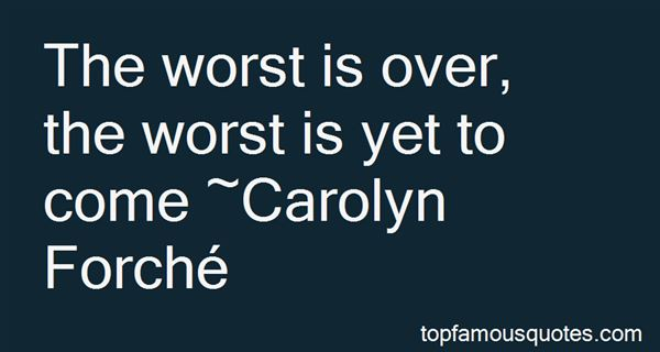 Quotes About The Worst Is Over