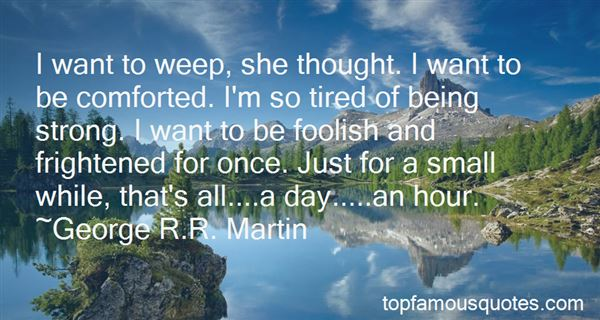 Quotes About Tired Of Being Strong