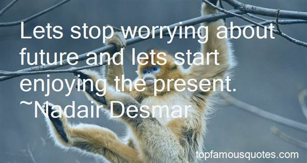Quotes About Worrying About Future